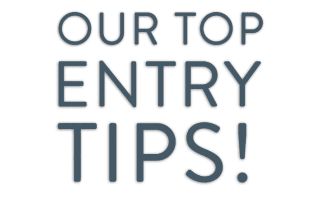 Our Top Entry Tips!